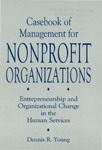 Casebook of Management for Nonprofit Organizations by Dennis R. Young
