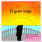 El gran viaje by Jessica Gillian, Darryl Bentley (Illustrator), and Victoria Rodrigo (Editor)