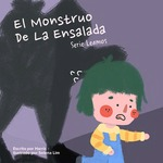 El Monstruo de la Ensalada by Harris, Selena Lim (Illustrator), and Victoria Rodrigo (Editor)