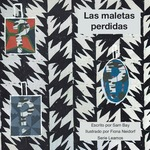 Las Maletas Perdidas by Sam Bay, Fiona Neidorf (Illustrator), and Victoria Rodrigo (Editor)