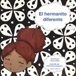 El Hermanito Diferente by Hanna Ryan, Dominique Gnegoury (Illustrator), and Victoria Rodrigo (Editor)