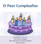 El Peor Cumpleaños by Erika Levy, Earnestine Beckwith (Illustrator), and Victoria Rodrigo (Editor)