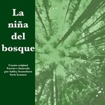 La Niña del Bosque by Ashley Scamehorn, Ashley Scamehorn (Illustrator), and Victoria Rodrigo (Editor)