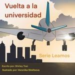 Vuelta a la universidad by Shirley Tran, Veronika Streltsova (Illustrator), and Victoria Rodrigo (Editor)